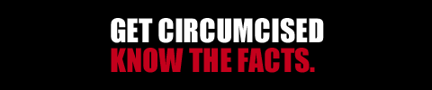 Get Circumcised - Know The Facts